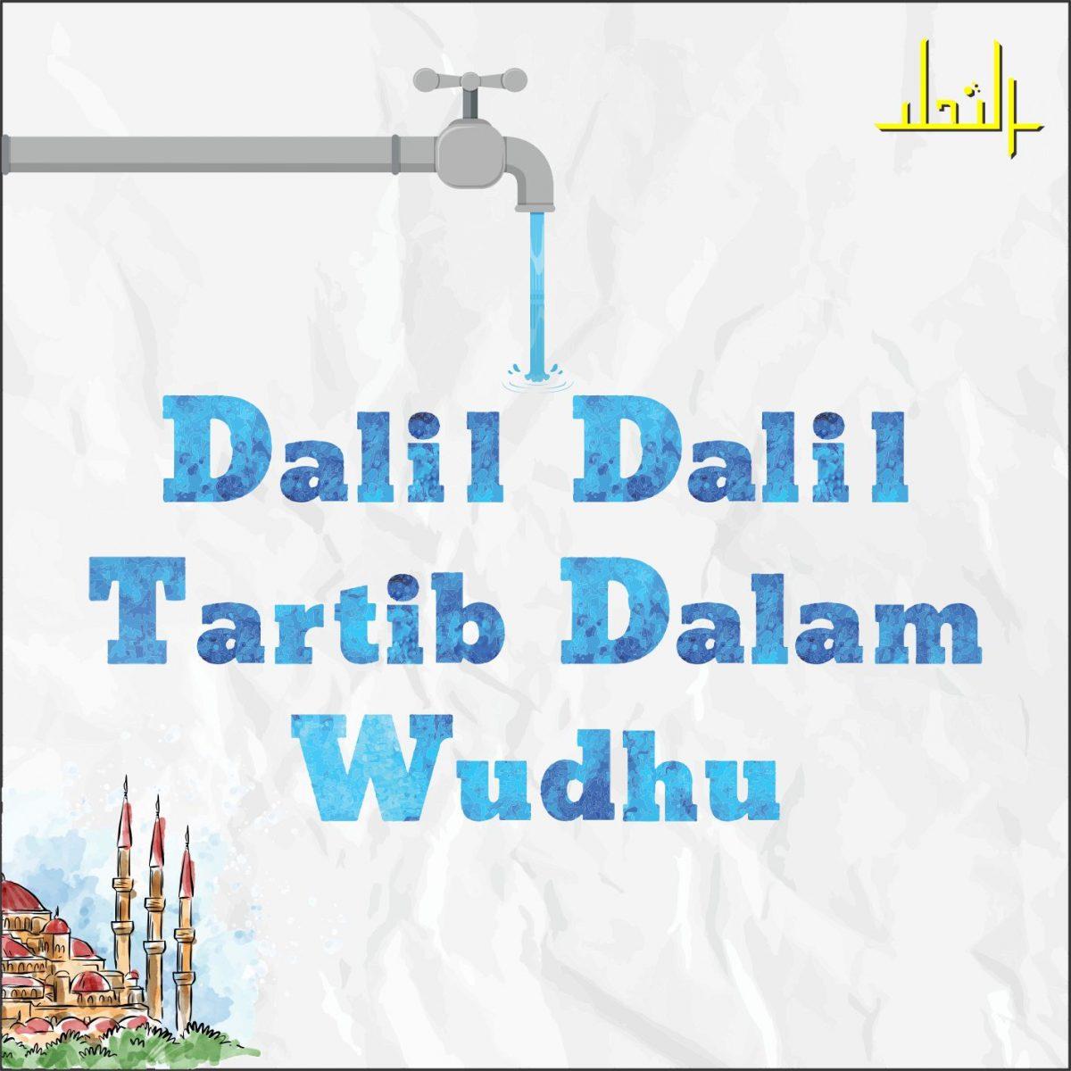 DALIL-DALIL TARTIB DALAM WUDHU